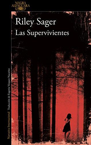Las Supervivientes. - Riley Sager