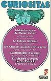 CURIOSITAS N°2 - Les histoires extraordinaires de la vie des hommes - 12 récits : L'histoire vraie de Monte Cristo (Alain Decaux) - Le bateau infernal (Pierre Bellemare) - Les Chinois malades de la peste (M-T Cuny) - La montagne d'orgueil - J-F Nahmias) - La chasse à courre de Sir Patrick (J-P Rouland) - Mary Typhoïde - Monsieur Personne (J. Laghet) - Les mains de Troppmann (J-F Nahmias) - Le voleur de kilomètres - Les croupiers de la mort (Claude Olivier) - Noël en novembre (J-P Rouland) ...