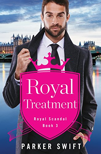 Royal Treatment (Royal Scandal Book 3) by [Swift, Parker]