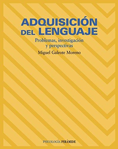 Adquisición del lenguaje: Problemas, investigación y perspectivas (Psicología)