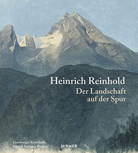 Heinrich Reinhold: Der Landschaft auf der Spur