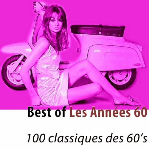 Best of Les Années 60 (100 cla...