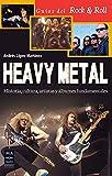 Heavy Metal (Música-Guías del Rock&Roll)