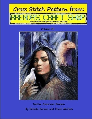 Native American Women - Cross Stitch Pattern from Brenda's Craft Shop: Cross Stitch Pattern from Brenda's Craft Shop - Volume 20 (Cross Stitch Patterns from Brenda's Craft Shop)