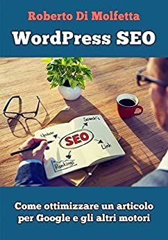 WordPress SEO: Come ottimizzare un articolo di [Molfetta, Roberto Di]