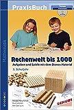 Rechenwelt bis 1000: Aufgaben und Spiele mit dem Dienes-Material: Praxisbuch