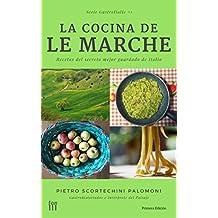 La Cocina de Le Marche: recetas del secreto mejor guardado de Italia (GastroItalie nº 1) (Spanish Edition)