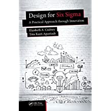Design for Six Sigma: A Practical Approach through Innovation (Continuous Improvement Series)