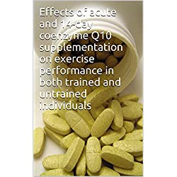 Effects of acute and 14-day coenzyme Q10 supplementation on exercise performance in both trained and untrained individuals