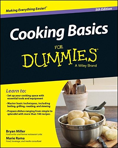 Cooking Basics For Dummies: Written by Marie Rama, 2015 Edition, (5th Edition) Publisher: John Wiley & Sons [Paperback]