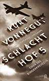 Schlachthof 5: oder Der Kinderkreuzzung - Kurt Vonnegut