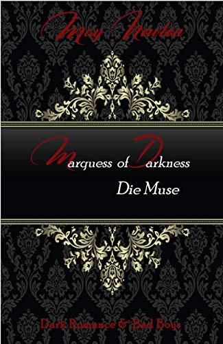Marquess of Darkness - die Muse von [Newton, May, Mainberg, Tabea]