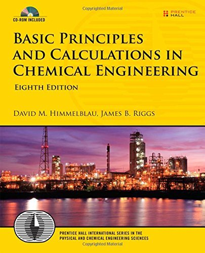 Basic Principles and Calculations in Chemical Engineering (Prentice Hall International Series in the Physical and Chemical Engineering Sciences) by David M. Himmelblau (2012-05-31)