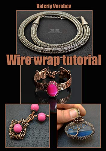 Wire Wrap tutorial. Step by step master classes. Jewelrys with their own hands. (English Edition)