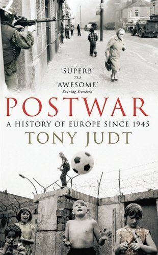 By Tony Judt Postwar: A History of Europe Since 1945 (New edition) [Paperback]