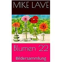 Blumen 22: Bildersammlung (German Edition)