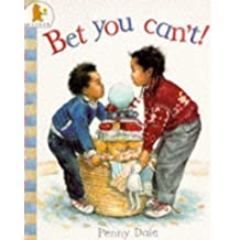 Bet You Can't! by Ms. Penny Dale (1989-05-25)