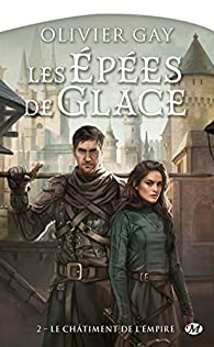 Les Épées de Glace, tome 2 : Le Châtiment de l'Empire par Olivier Gay