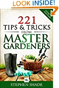 #7: 221 Tips & Tricks from Master Gardners: Gardening tips & tricks on how to plant a garden, starting seeds indoors, organic pest control, expert gardening ... (Living Off Grid Guide: Grow Your Own Food)