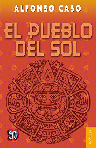 El pueblo del Sol por Alfonso Caso