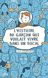 L'histoire du garçon qui voulait vivre dans un bocal (French Edition)