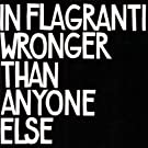 Wronger Than Anyone Else by In Flagranti (2006-10-10)