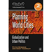 Planning World Cities: Globalization and Urban Politics (Planning, Environment, Cities)