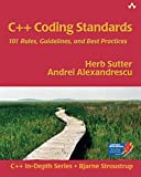 C++ Coding Standards: 101 Rules, Guidelines and Best Practices (C++ In-Depth) - Herb Sutter, Andrei Alexandrescu