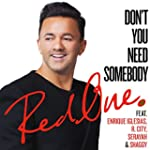 Don't You Need Somebody (feat. Enriqu...