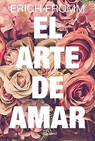 El arte de amar par Erich Fromm