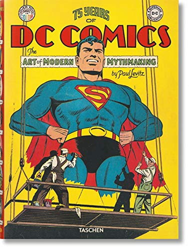 75 Years of DC Comics. The Art of Modern Mythmaking (Pop Culture)