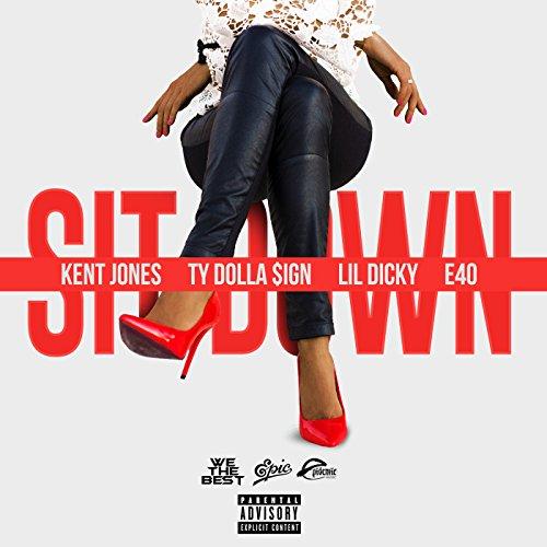 Sit Down [Explicit]