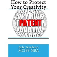 How to Protect Your Creativity by Ade Asefeso MCIPS MBA (2014-05-19)