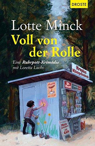 Image of Voll von der Rolle: Eine Ruhrpott-Krimödie mit Loretta Luchs