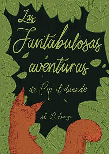 Descargar gratis Las fantabulosas aventuras de pip el duende EPUB!