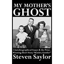 My Mother's Ghost: Three Autobiographical Essays and a Short Story (English Edition)