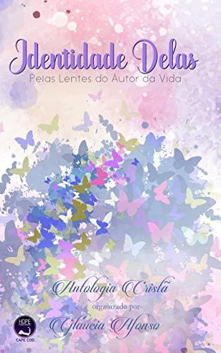 Identidade Delas: Pelas lentes do autor da vida (Portuguese Edition)