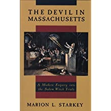The Devil in Massachusetts: A Modern Enquiry into the Salem Witch Trials