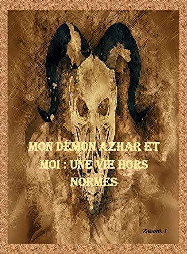 Télécharger des livres Mon démon Azhar et moi : une vie hors normes: Le monde surnaturel