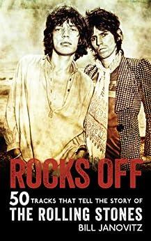 Rocks Off: 50 Tracks That Tell the Story of the Rolling Stones von [Janovitz, Bill]