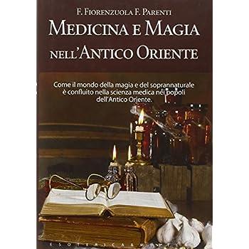 Medicina E Magia Nell'antico Oriente
