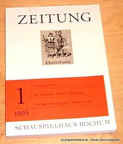 Zeitung 1 / 1995. 5 Programmhefte: Die Vaterlosen - Musik - Amphitryon - Die Lügen der Papageien -...