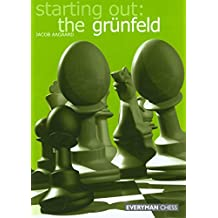 Starting out: the Grunfeld Def (Starting Out - Everyman Chess)
