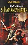 Schamanenslayer: Warhammer. Die Abenteuer von Gotrek und Felix 11