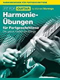 Fit For Guitar, Bd. 4 -Harmonie-Grundlagen für Fortgeschrittene-: Lehrmaterial, Technik für Gitarre