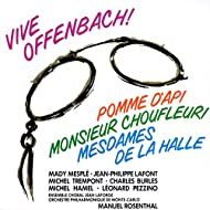 Offenbach - Pomme D'Api, Monsieur Choufleuri Et Mesdames De La Halle