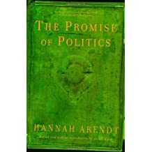 The Promise of Politics by Hannah Arendt (2007-06-19)