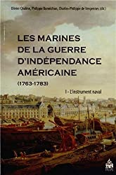 Les marines de la guerre de l'indépendance américaine (1763-1783) : Tome 1, L'instrument naval
