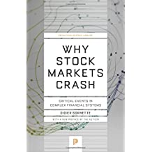 Why Stock Markets Crash: Critical Events in Complex Financial Systems (Princeton Science Library (Paperback))