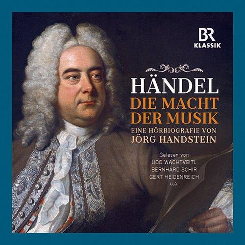 Georg Friedrich Händel - Die Macht der Musik: Eine Hörbiografie [3 CDs]